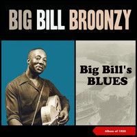 Big Bill Broonzy - Big Bill's Blues (Album of 1958)