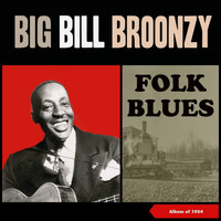 Big Bill Broonzy - Folk Blues (Album of 1954)