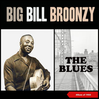 Big Bill Broonzy - The Blues (Album of 1952)