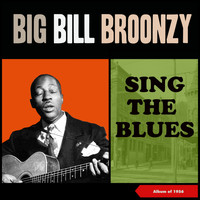 Big Bill Broonzy - Sing the Blues (Album of 1956)