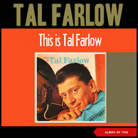 Tal Farlow - This Is Tal Farlow (Album of 1958)