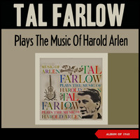 Tal Farlow - Tal Farlow Plays the Music of Harold Arlen (Album of 1960)