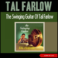 Tal Farlow - The Swinging Guitar (Album of 1960)