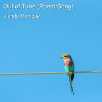 Jianda Monique - Out of Tune (Poem/Song)
