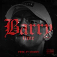 Cassidy - Barry Time (Explicit)