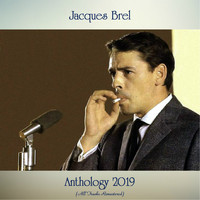 Jacques Brel - Anthology 2019 (All Tracks Remastered)