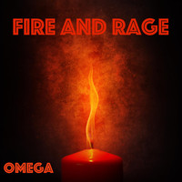 Omega - Fire and Rage