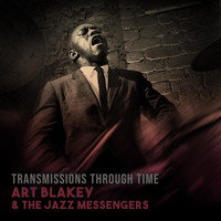 Art Blakey & The Jazz Messengers - Transmissions Through Time (Live 1959-1987)