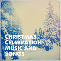 Various Artists - Christmas Celebration Music and Songs