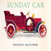 Woody Guthrie - Sunday Car