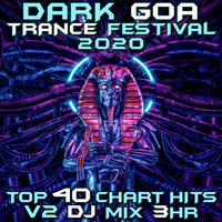 Goa Doc - Dark Goa Trance Festival 2020 Top 40 Chart Hits, Vol. 2