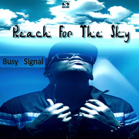 Busy Signal - Reach for the Sky