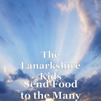 The Lanarkshire Kids - Send Food to the Many