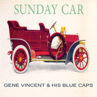 Gene Vincent & His Blue Caps - Sunday Car