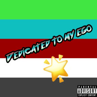 D.A.K - Dedicated To My Ego (Explicit)