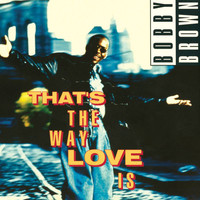 Bobby Brown - That's The Way Love Is
