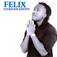 Felix - Everyone Knows (Explicit)