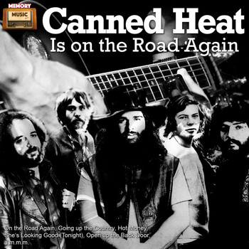 Canned Heat - Canned Heat Is on the Road Again