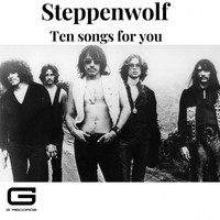 Steppenwolf - Ten songs for you