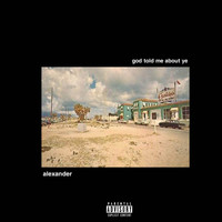 Alexander - god told me about ye (Explicit)