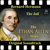Bernard Herrmann - The Jail The Ethan Allen Story Original Soundtrack 1956