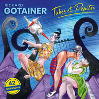 Richard Gotainer - Tubes et pépites (Explicit)