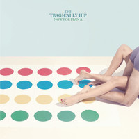 The Tragically Hip - Now For Plan A (Explicit)