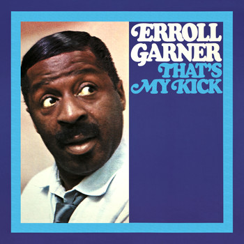 Erroll Garner - That's My Kick (Octave Remastered Series)