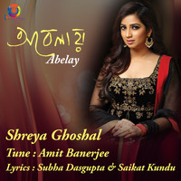 Shreya Ghoshal - Abelay