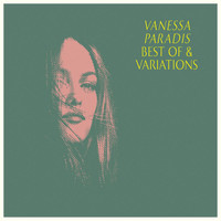 Vanessa Paradis - Best Of & Variations (Explicit)