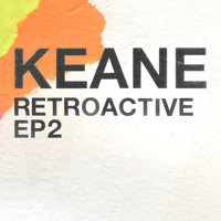 Keane - Retroactive - EP2