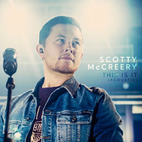 Scotty McCreery - This is It (acoustic)