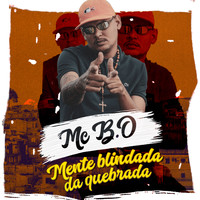 Mc B.O - Mente Blindada da Quebrada