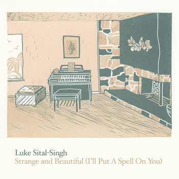 Luke Sital-Singh - Strange and Beautiful (I'll Put a Spell on You)
