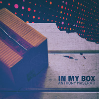 Anthony Maserati - In My Box