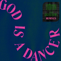 Tiësto - God Is A Dancer (Remixes)