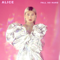 Alice - Fall so Hard