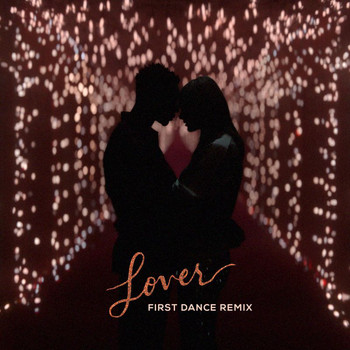 Taylor Swift - Lover (First Dance Remix)