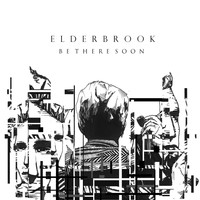Elderbrook - Be There Soon