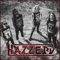 Hazzerd - Victim of a Desperate Mind