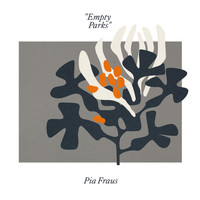 Pia Fraus - Empty Parks