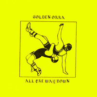 Golden Orra - All the Way Down