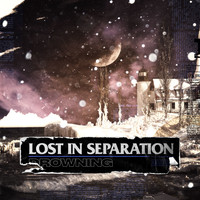 Lost in Separation - Drowning
