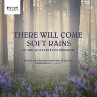 The Pacific Lutheran Choir of the West & Richard Nance - Spring Rain
