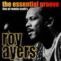 Roy Ayers - The Essential Groove - Live at Ronnie Scott's
