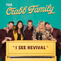 The Crabb Family - I See Revival