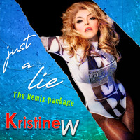 Kristine W - Just a Lie (The Remix Package)