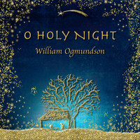 William Ogmundson - O Holy Night