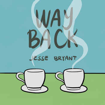 Jesse Bryant - Way Back (Explicit)
