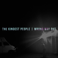 The Kindest People - Wrong Way Out - Single
